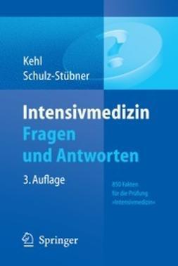 Kehl, Franz - Intensivmedizin Fragen und Antworten, e-bok