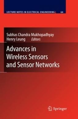 Mukhopadhyay, Subhas Chandra - Advances in Wireless Sensors and Sensor Networks, ebook