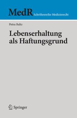 Baltz, Petra - Lebenserhaltung als Haftungsgrund, ebook
