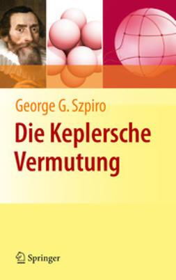 Szpiro, George G. - Die Keplersche Vermutung, ebook