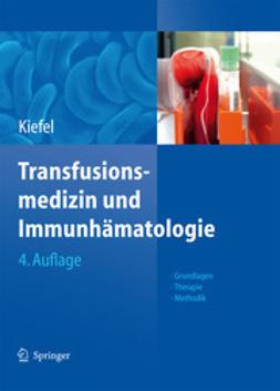 Kiefel, Volker - Transfusionsmedizin und Immunhämatologie, ebook