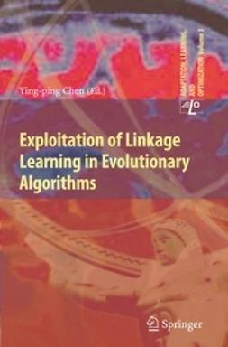 Chen, Ying-ping - Exploitation of Linkage Learning in Evolutionary Algorithms, ebook