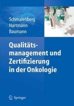Schmalenberg, Harald - Qualitätsmanagement und Zertifizierung in der Onkologie, ebook