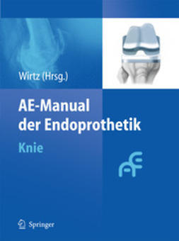 Wirtz, Dieter C. - AE-Manual der Endoprothetik, ebook