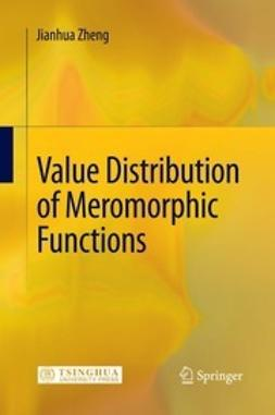 Zheng, Jianhua - Value Distribution of Meromorphic Functions, ebook