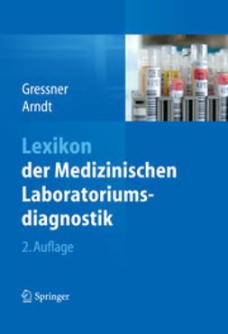 Gressner, Axel M. - Lexikon der Medizinischen Laboratoriumsdiagnostik, ebook