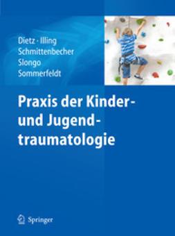 Dietz, H. G. - Praxis der Kinder- und Jugendtraumatologie, ebook