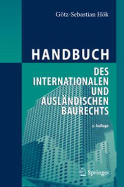 Hök, Götz-Sebastian - Handbuch des internationalen und ausländischen Baurechts, ebook