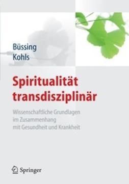 Büssing, Arndt - Spiritualität transdisziplinär, ebook