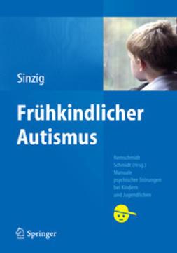 Sinzig, Judith - Frühkindlicher Autismus, ebook