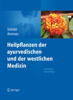Schrott, Ernst - Heilpflanzen der ayurvedischen und der westlichen Medizin, ebook
