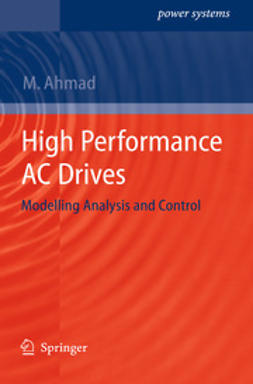 Ahmad, Mukhtar - High Performance AC Drives, ebook