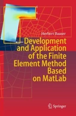 "Baaser, Herbert - Development and Application of the Finite Element Method based on <Emphasis Type=""SmallCaps"">Matlab</Emphasis>, ebook"