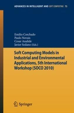 Corchado, Emilio - Soft Computing Models in Industrial and Environmental Applications, 5th International Workshop (SOCO 2010), ebook