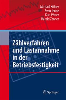 Köhler, Michael - Zählverfahren und Lastannahme in der Betriebsfestigkeit, ebook