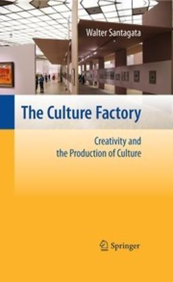 Santagata, Walter - The Culture Factory, ebook
