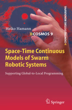 Hamann, Heiko - Space-Time Continuous Models of Swarm Robotic Systems, ebook