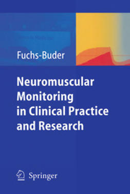 Fuchs-Buder, Thomas - Neuromuscular monitoring in clinical practice and research, ebook
