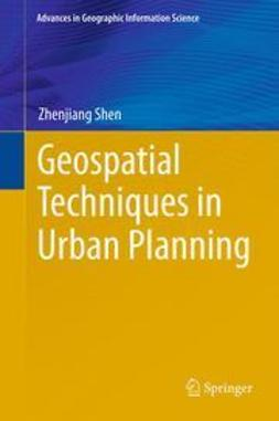 Shen, Zhenjiang - Geospatial Techniques in Urban Planning, e-kirja