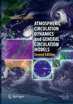 Satoh, Masaki - Atmospheric Circulation Dynamics and General Circulation Models, ebook