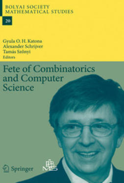 Katona, Gyula O. H. - Fete of Combinatorics and Computer Science, ebook