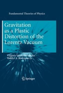 Fernández, Virginia Velma - Gravitation as a Plastic Distortion of the Lorentz Vacuum, ebook