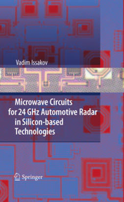 Issakov, Vadim - Microwave Circuits for 24 GHz Automotive Radar in Silicon-based Technologies, ebook