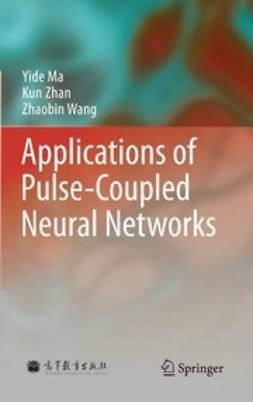 Ma, Yide - Applications of Pulse-Coupled Neural Networks, ebook