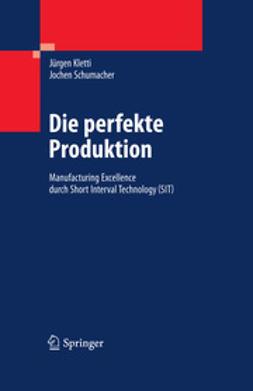 Kletti, Jürgen - Die perfekte Produktion, ebook