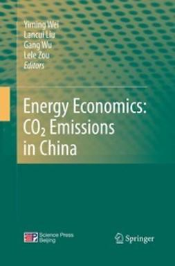 Wei, Yiming - Energy Economics: CO<Subscript>2</Subscript> Emissions in China, ebook