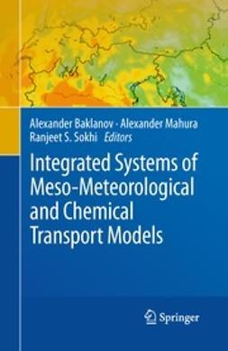 Baklanov, Alexander - Integrated Systems of Meso-Meteorological and Chemical Transport Models, ebook