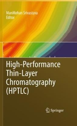 Srivastava, ManMohan - High-Performance Thin-Layer Chromatography (HPTLC), ebook