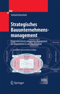 Girmscheid, Gerhard - Strategisches Bauunternehmensmanagement, ebook