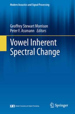 Morrison, Geoffrey Stewart - Vowel Inherent Spectral Change, ebook