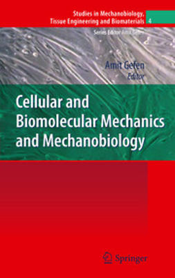 Gefen, Amit - Cellular and Biomolecular Mechanics and Mechanobiology, ebook