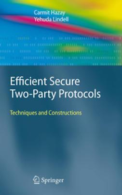 Hazay, Carmit - Efficient Secure Two-Party Protocols, e-bok