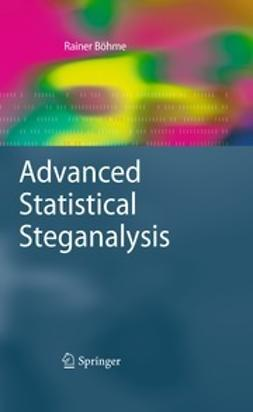 Böhme, Rainer - Advanced Statistical Steganalysis, ebook