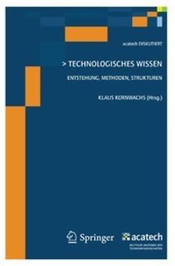 Kornwachs, Klaus - Technologisches Wissen, ebook