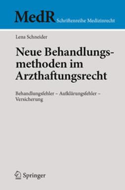 Schneider, Lena - Neue Behandlungsmethoden im Arzthaftungsrecht, ebook