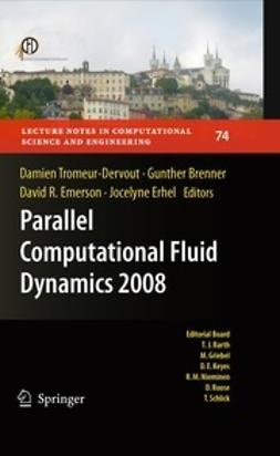 Tromeur-Dervout, Damien - Parallel Computational Fluid Dynamics 2008, ebook