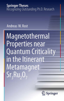 Rost, Andreas W. - Magnetothermal Properties near Quantum Criticality in the Itinerant Metamagnet Sr3Ru2O7, ebook