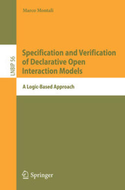 Montali, Marco - Specification and Verification of Declarative Open Interaction Models, e-bok