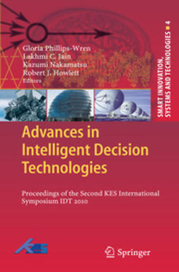 Phillips-Wren, Gloria - Advances in Intelligent Decision Technologies, e-bok