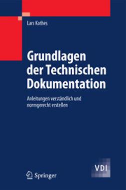 Kothes, Lars - Grundlagen der Technischen Dokumentation, ebook