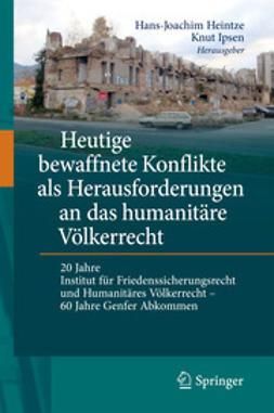 Heintze, Hans-Joachim - Heutige bewaffnete Konflikte als Herausforderungen an das humanitäre Völkerrecht, ebook