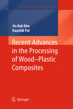 Kim, Jin Kuk - Recent Advances in the Processing of Wood-Plastic Composites, ebook
