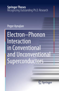 Aynajian, Pegor - Electron-Phonon Interaction in Conventional and Unconventional Superconductors, ebook