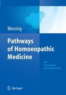 Blessing, Bettina - Pathways of Homoeopathic Medicine, ebook