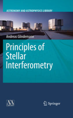 Glindemann, Andreas - Principles of Stellar Interferometry, ebook