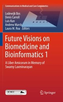 Bos, Lodewijk - Future Visions on Biomedicine and Bioinformatics 1, ebook